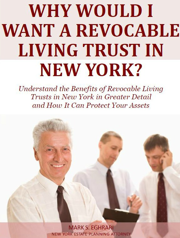 Why Would I Want a Revocable Living Trusts in New York