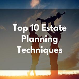Top-10-Estate-Planning-Techniques