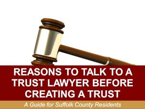 Reasons-to-Talk-To-A-Trust-Lawyer-Before-Creating-a-Trust-A-Guide-for-Suffolk-County-Residents.
